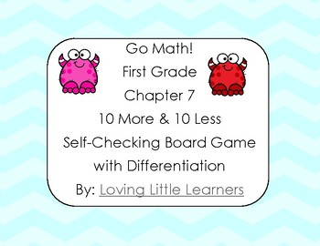 Go Math! First Grade Chapter 7 10 More & 10 Less Checking Differentiated Game