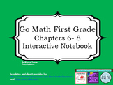 Go Math- First Grade - Chapters 6-8 - Interactive Journal Bundle