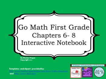 Go Math- First Grade - Chapters 6-8 - Interactive Journal Bundle