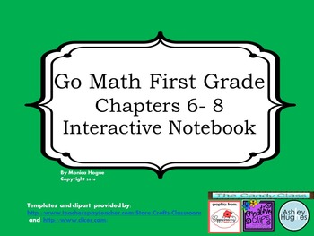 Go Math - First Grade - Chapters 6-8 - Interactive Journal Bundle