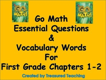 Go Math First Grade Essential Questions and Vocab for Chapters 1-12