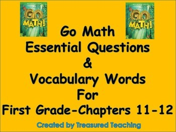 Go Math First Grade Essential Questions for Lessons and Vocab Chapters 11-12