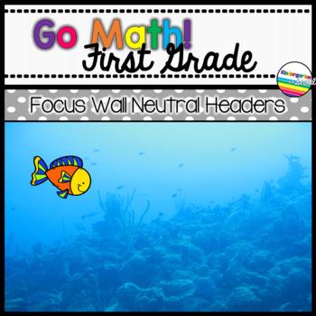 Go Math! First Grade Focus Wall Neutral Headers