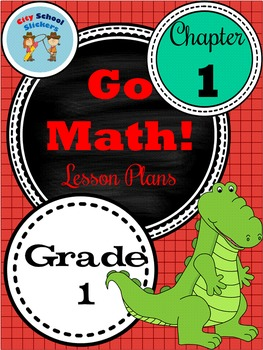 Go Math First Grade Lesson Plans : Chapter One