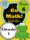 Go Math First Grade Lesson Plans : Chapter Six