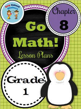 Go Math First Grade Lessons : Chapter Eight