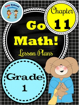 Go Math First Grade Lessons : Chapter Eleven