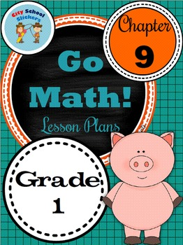 Go Math First Grade Lessons : Chapter Nine