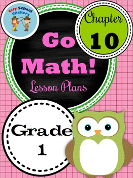 Go Math First Grade Lessons : Chapter Ten
