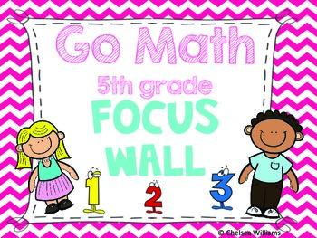 Go Math Focus Wall- 5th Grade (Entire Year)