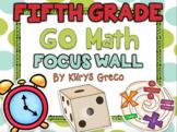 Go Math Focus Wall - Fifth Grade {Entire Year} {Common Core} {EDITABLE}