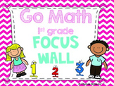 Go Math Focus Wall- First Grade (Entire Year)