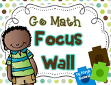 Go Math Focus Wall - First Grade {Entire Year} {Common Core} {EDITABLE}