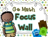 Go Math Focus Wall - Kindergarten {Entire Year} {Common Core} {Editable}