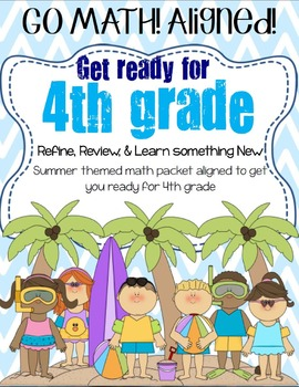 Go Math! 3rd Grade Getting Ready for 4th Grade SUMMER THEMED PACKET!
