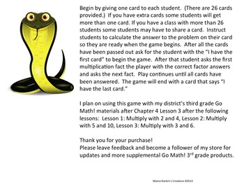 Go Math! Gr. 3 Multiply with 2, 3, 4, 5, 6, 7, 10  Ch. 4 L. 3 - I have… Who has?
