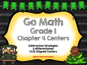 Go Math Grade 1 Chapter 4 Centers- Subtraction Strategies