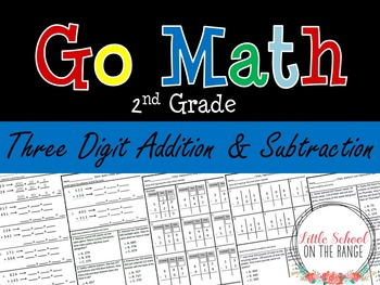 Go Math 2nd Grade: Chapter 10 Supplement - Three Digit Addition and Subtraction