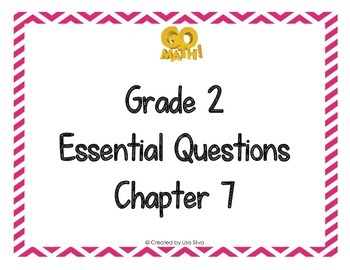 Go Math! Grade 2 Essential Questions - Chapter 7