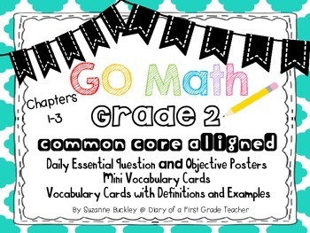 """""""Go Math"""" Grade 2 Essential Questions & Objective Posters & Vocab. Cards Ch. 1-3"""