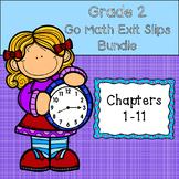 Go Math Grade 2 Exit Slips-Chapters 1-11 BUNDLE