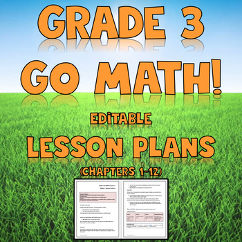 Go Math Grade 3 Chapter 1-12 Editable Lesson Plans Mega Bundle
