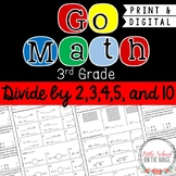 Go Math 3rd Grade: Chapter 12 Supplement - Divide by 2,3,4,5, and 10