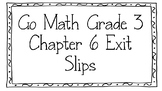 Go Math Grade 3 Chapter 6 Exit Slips