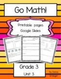 Go Math! Grade 3 Unit 3 Printable Pages and Google Slides