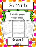 Go Math! Grade 3 Unit 4 Printable Pages and Google Slides