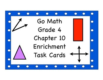 Go Math Grade 4 Chapter 10 Enrichment Task Cards