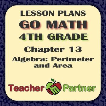 Lesson Plans: Go Math Grade 4 Chapter 13 - Algebra: Perimeter and Area