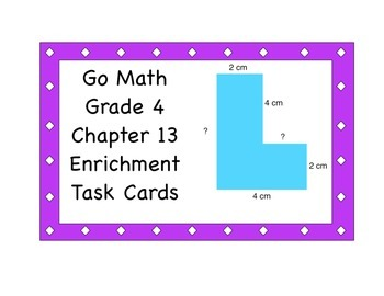 Go Math Grade 4 Chapter 13 Enrichment Task Cards