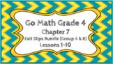 Go Math Grade 4 Chapter 7 Digital Exit Slips Bundle (Group A & B)