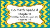 Go Math Grade 4 Chapter 8 Digital Exit Slips Bundle (Group