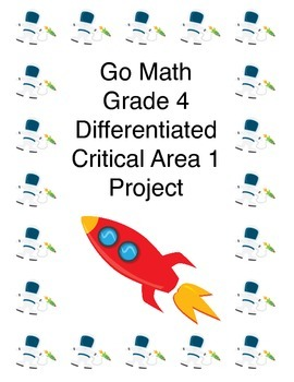Go Math Grade 4 Critical Area 1 Project
