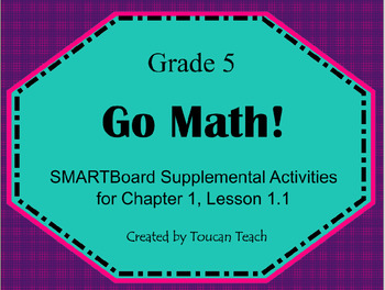 Go Math Gr. 5 Chap. 1 Lesson 1.1 (Place Value) SMARTBoard Activities