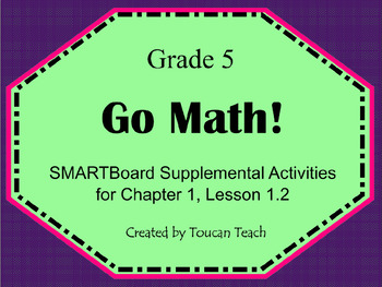 Go Math Gr. 5 Chap. 1 Less 1.2 ( Standard, Word, Expanded) SMARTBoard Activities
