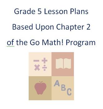 Go Math! Grade 5 Chapter 2 Lesson Plans