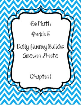 Go Math Grade 5 Daily Fluency Builder Student Response Sheets Chapter 1