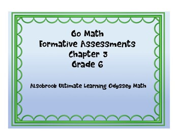 Go Math! Grade 6 Chapter 3 FORMATIVE ASSESSMENTS for each lesson!