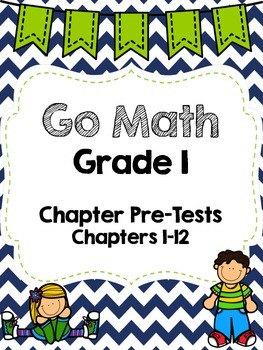 Go Math Grade One Chapter Pre-Tests