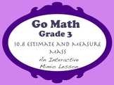 Go Math Interactive Mimio Lesson 10.8 Estimate and Measure Mass