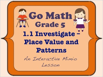 Go Math Interactive Mimio Lesson 1.1 Investigate - Place Value and Patterns