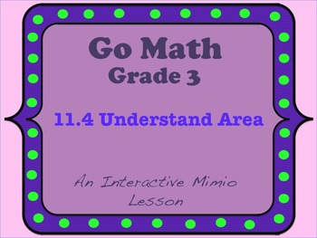 Go Math Interactive Mimio Lesson 11.4 Understand Area