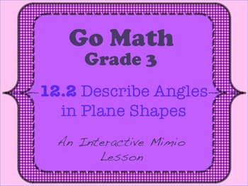 Go Math Interactive Mimio Lesson 12.2 Describe Angles in Plane Shapes