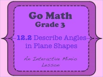 Go Math Interactive Mimio Lesson 12.2 Describe Angles in P