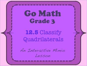 Go Math Interactive Mimio Lesson 12.5 Classify Quadrilaterals