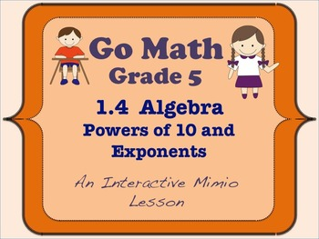 Go Math Interactive Mimio Lesson 1.4 Algebra Powers of 10 and Exponents