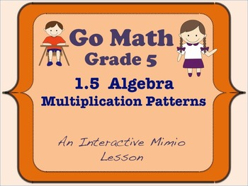 Go Math Interactive Mimio Lesson 1.5 Algebra - Multiplication Patterns